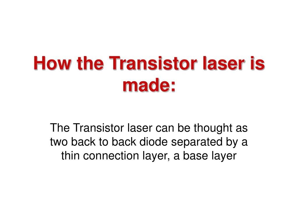 How the Transistor laser is made: