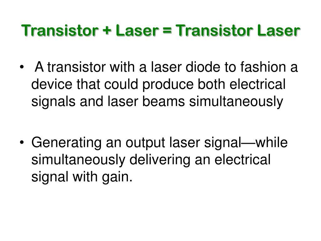 Transistor + Laser = Transistor Laser