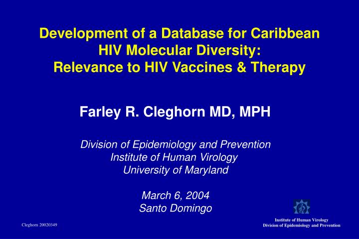 Development of a database for caribbean hiv molecular diversity relevance to hiv vaccines therapy