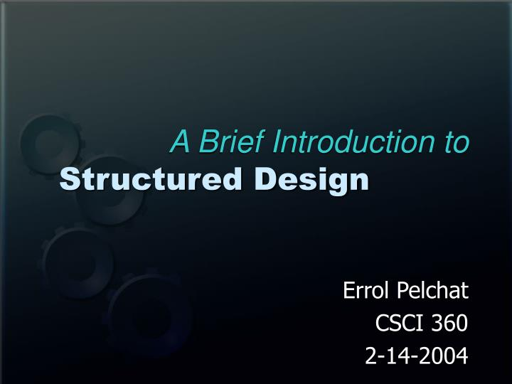 A brief introduction to structured design l.jpg