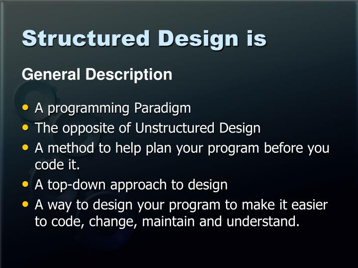 Structured design is l.jpg