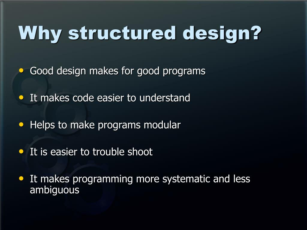 Why structured design?