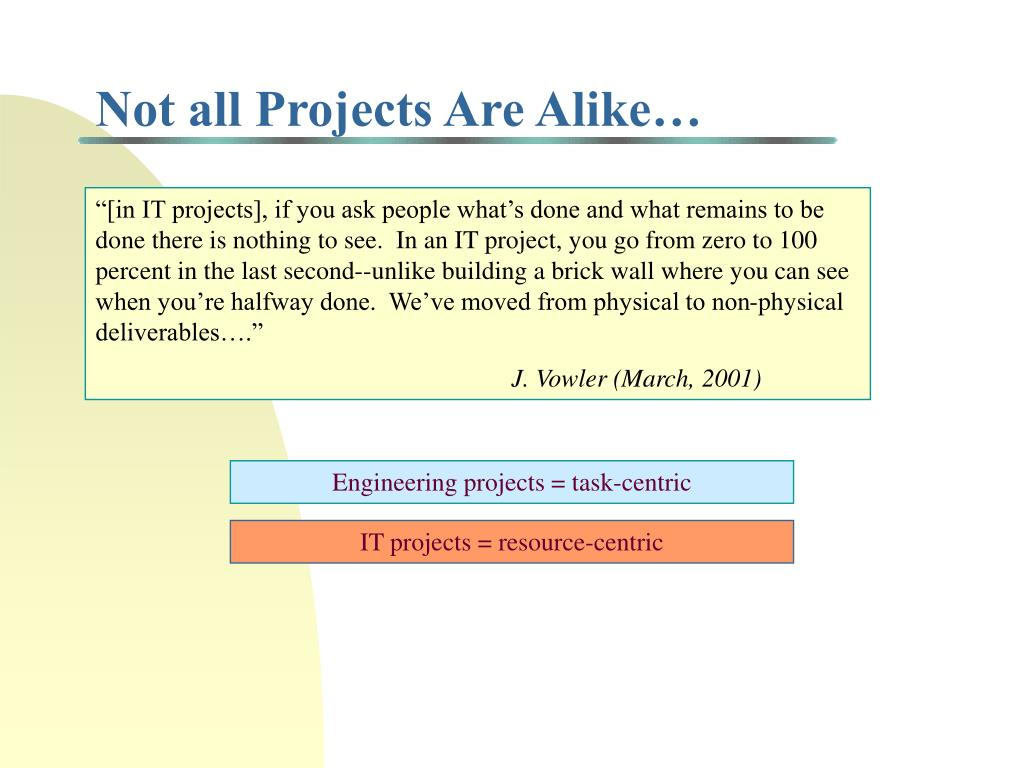 Not all Projects Are Alike…