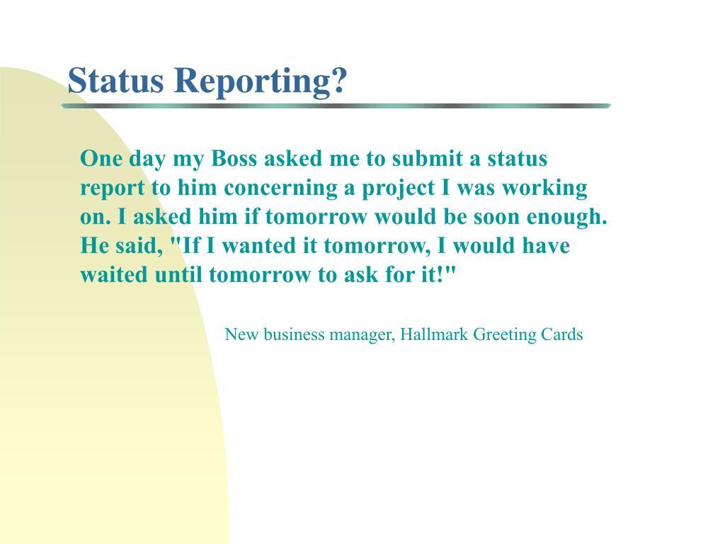Status Reporting?
