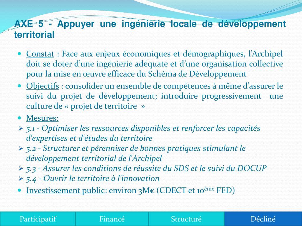 AXE 5 - Appuyer une ingnierie locale de dveloppement territorial