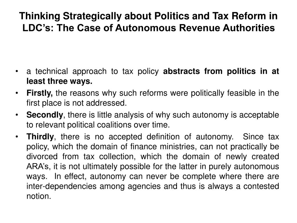 Thinking Strategically about Politics and Tax Reform in LDC's: The Case of Autonomous Revenue Authorities