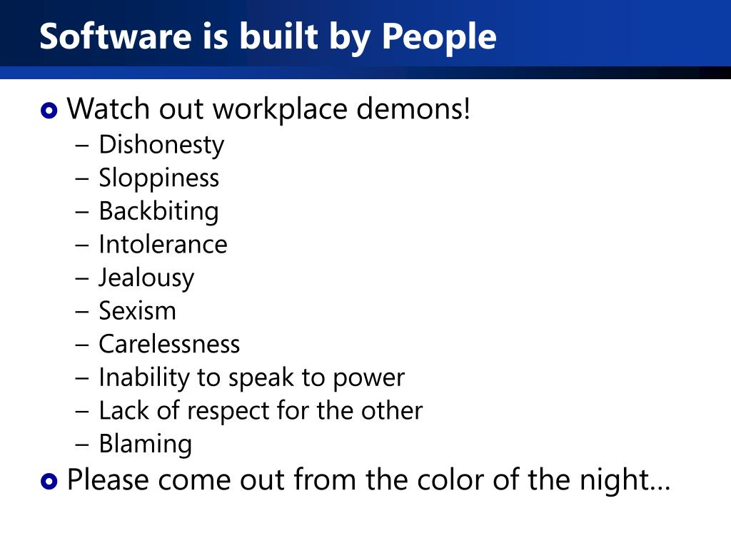 Software is built by People