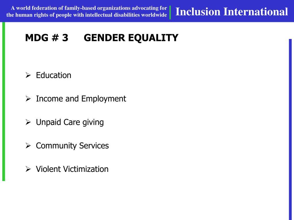 MDG # 3GENDER EQUALITY