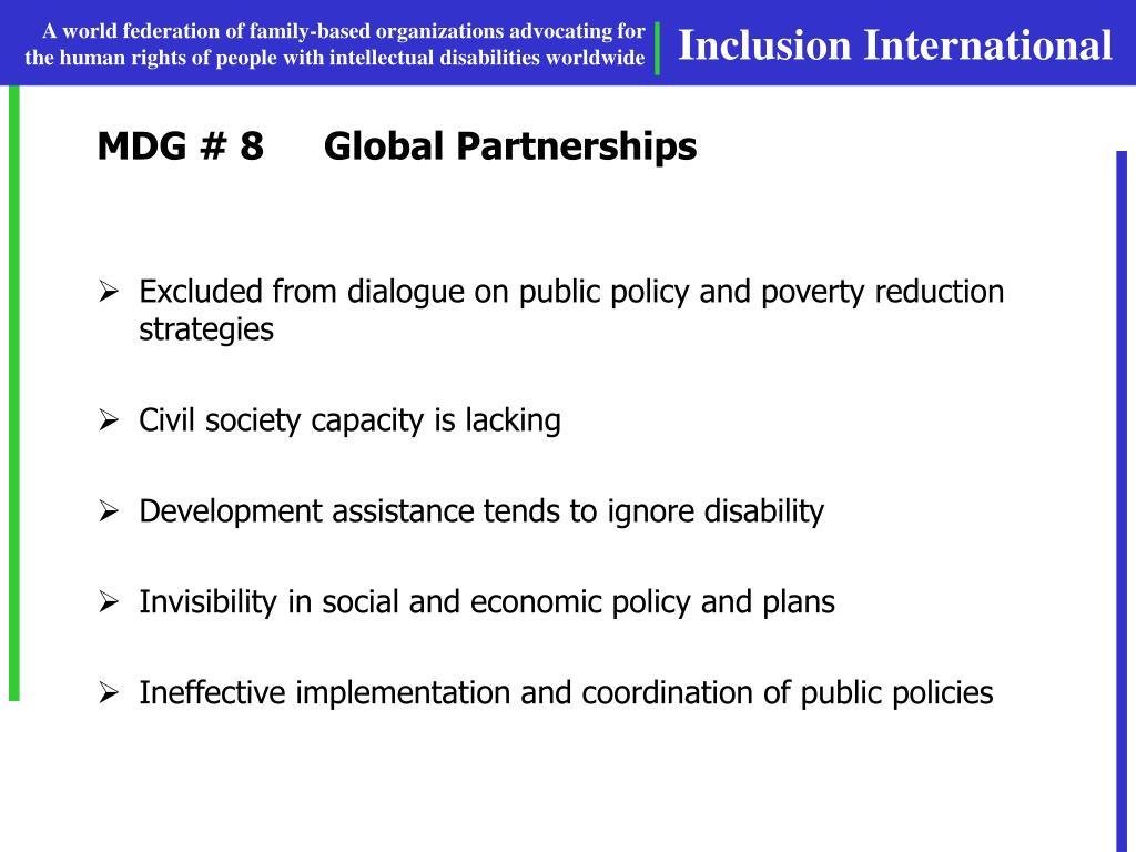 MDG # 8Global Partnerships