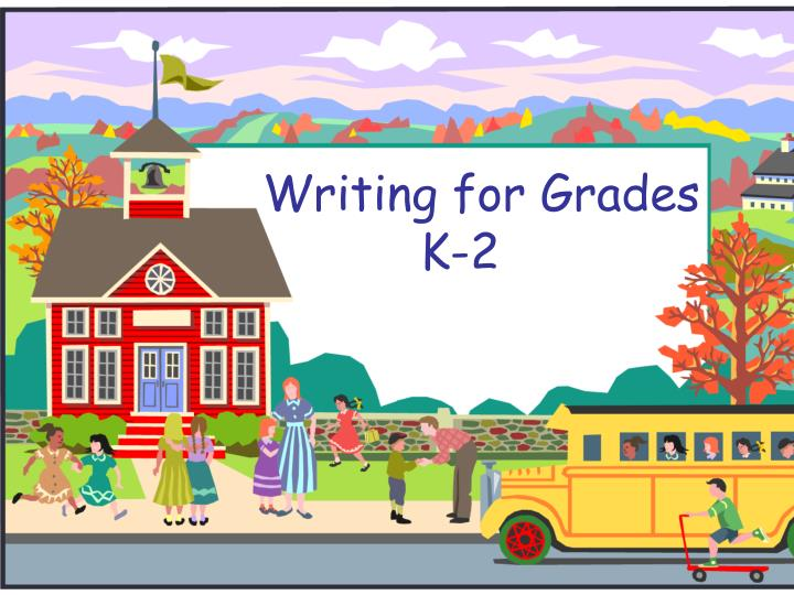 Writing for grades k 2