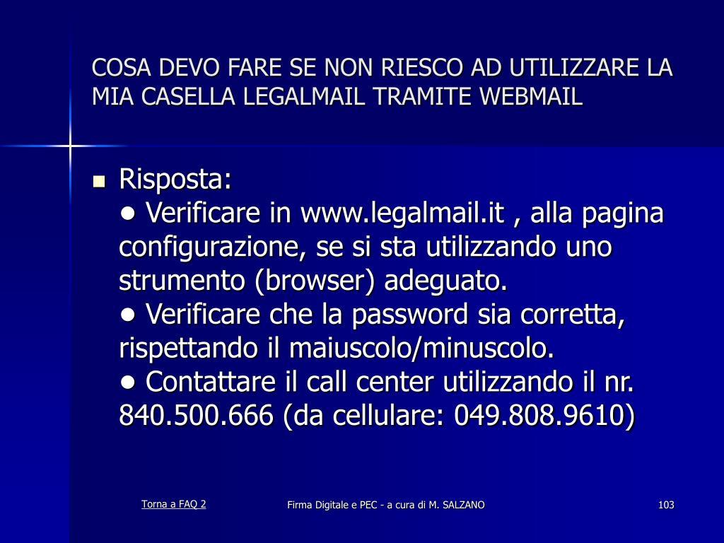 COSA DEVO FARE SE NON RIESCO AD UTILIZZARE LA MIA CASELLA LEGALMAIL TRAMITE WEBMAIL