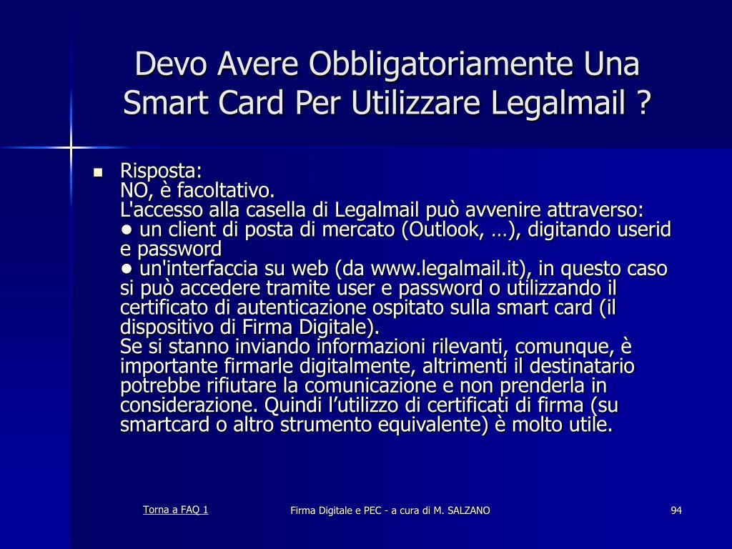 Devo Avere Obbligatoriamente Una Smart Card Per Utilizzare Legalmail ?