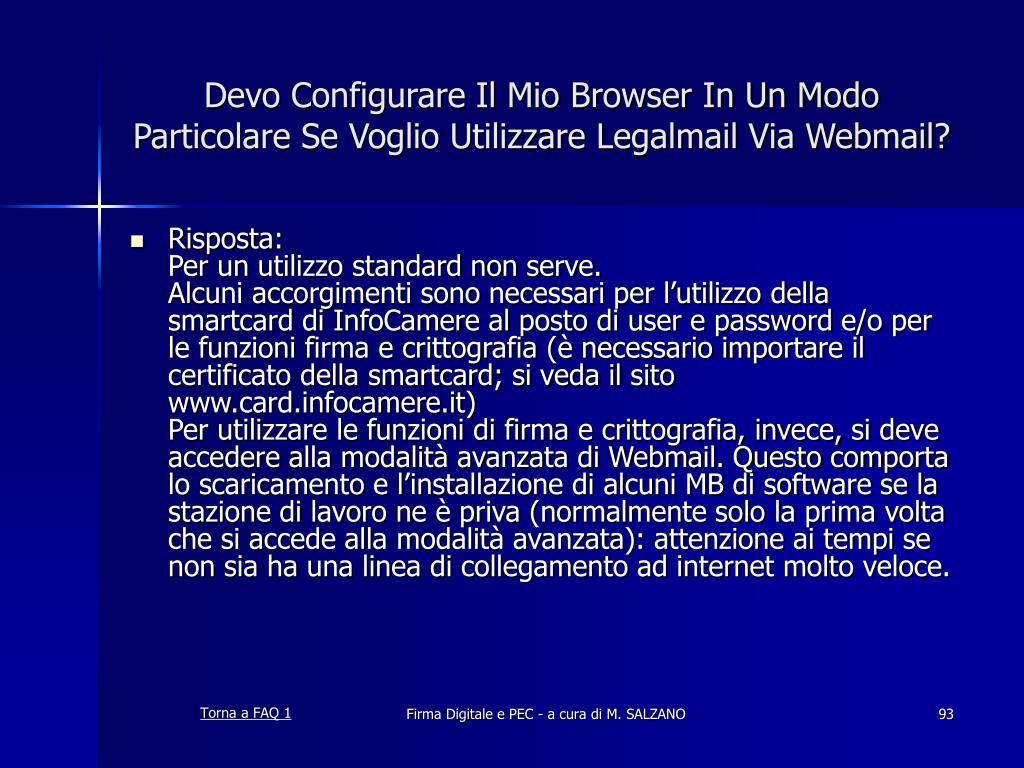 Devo Configurare Il Mio Browser In Un Modo Particolare Se Voglio Utilizzare Legalmail Via Webmail?