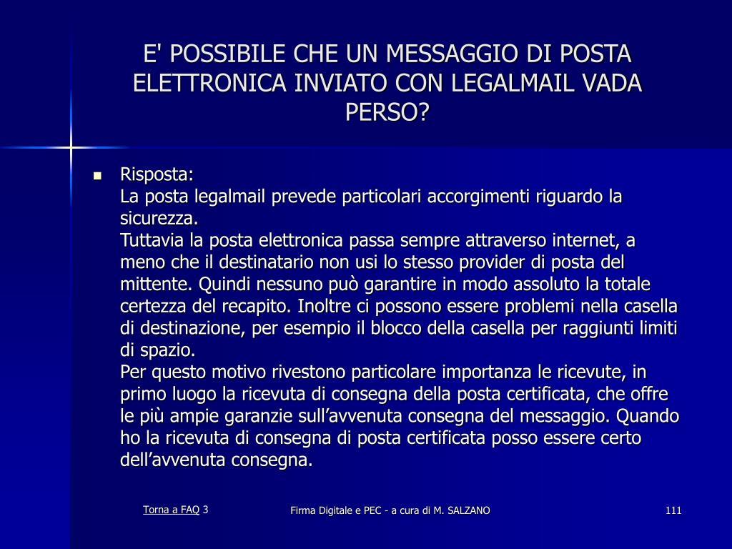 E' POSSIBILE CHE UN MESSAGGIO DI POSTA ELETTRONICA INVIATO CON LEGALMAIL VADA PERSO?