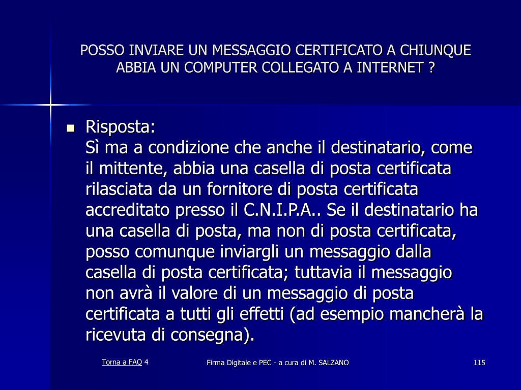 POSSO INVIARE UN MESSAGGIO CERTIFICATO A CHIUNQUE ABBIA UN COMPUTER COLLEGATO A INTERNET ?