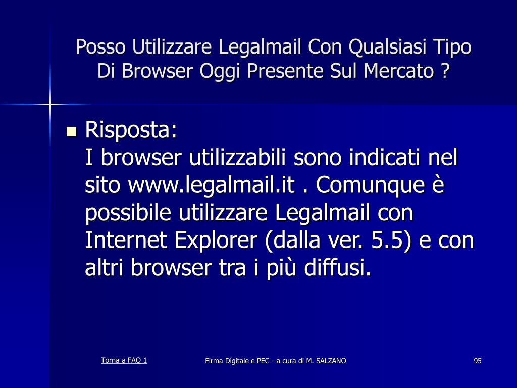 Posso Utilizzare Legalmail Con Qualsiasi Tipo Di Browser Oggi Presente Sul Mercato ?
