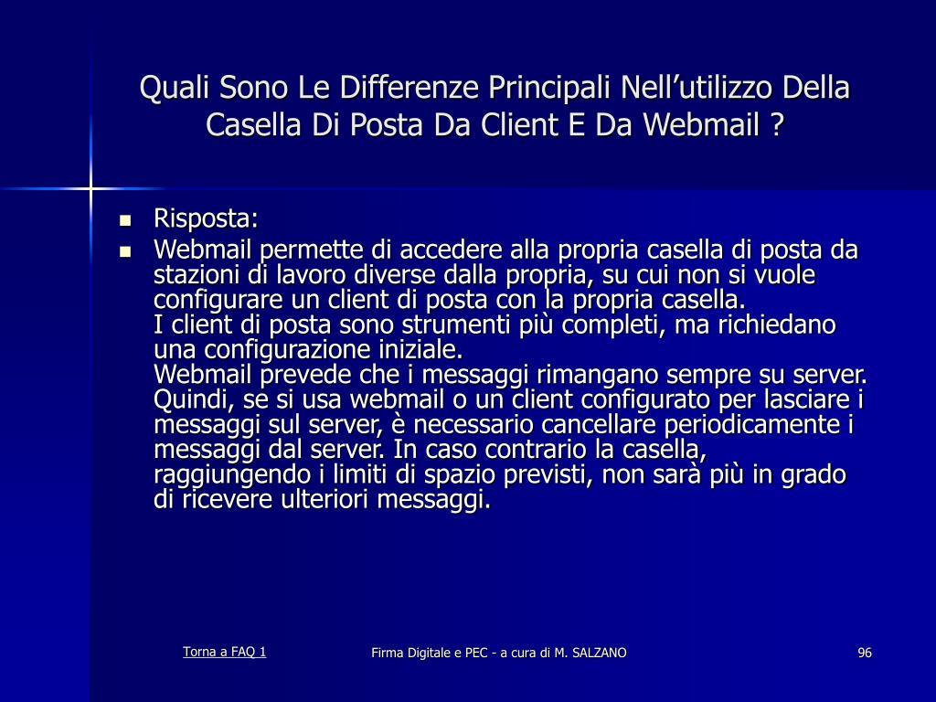 Quali Sono Le Differenze Principali Nell'utilizzo Della Casella Di Posta Da Client E Da Webmail ?