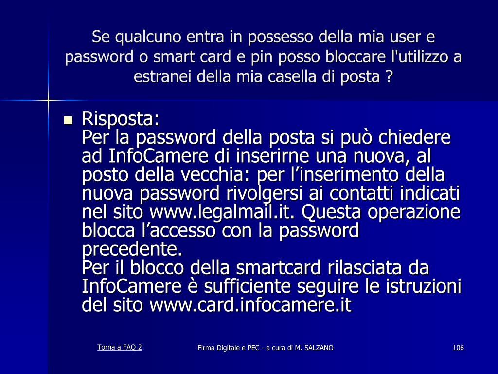 Se qualcuno entra in possesso della mia user e password o smart card e pin posso bloccare l'utilizzo a estranei della mia casella di posta ?