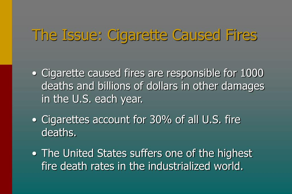 The Issue: Cigarette Caused Fires