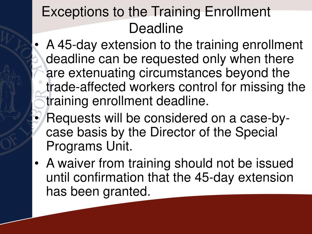 Exceptions to the Training Enrollment Deadline