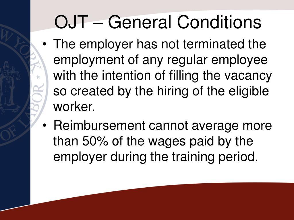 OJT – General Conditions