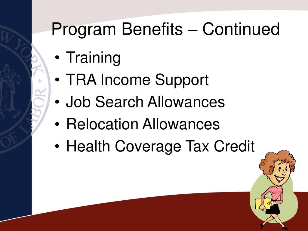 Program Benefits – Continued
