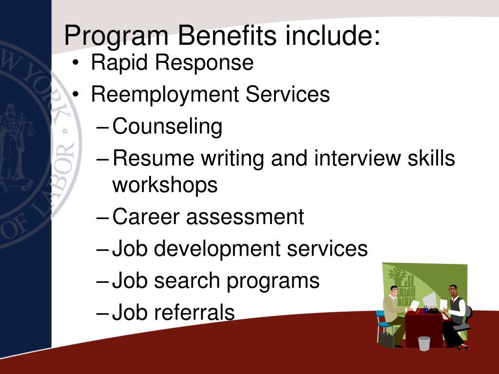 Program Benefits include: