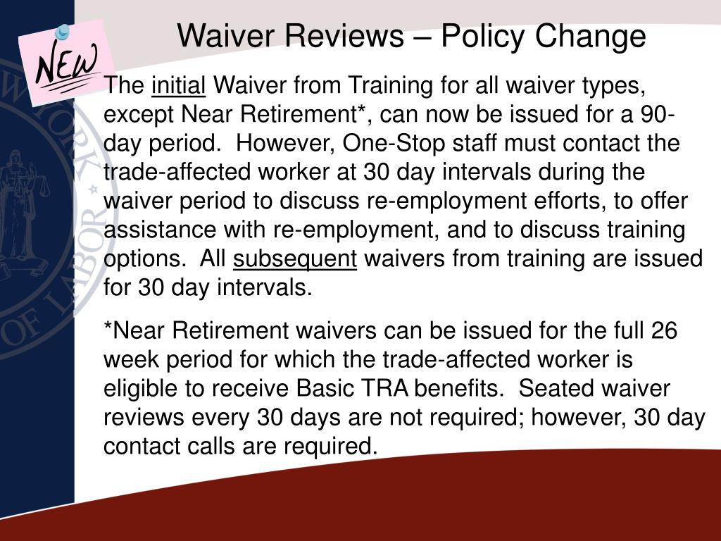 Waiver Reviews – Policy Change