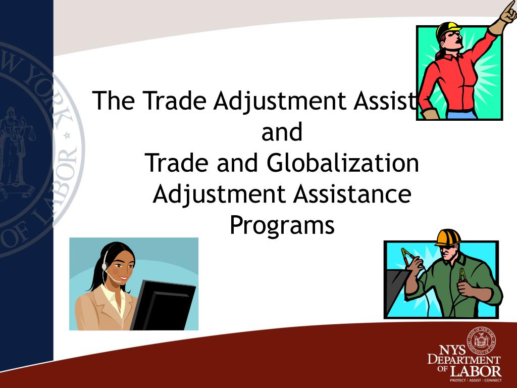 The Trade Adjustment Assistance