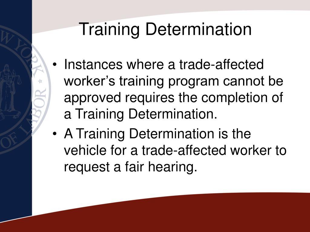 Training Determination
