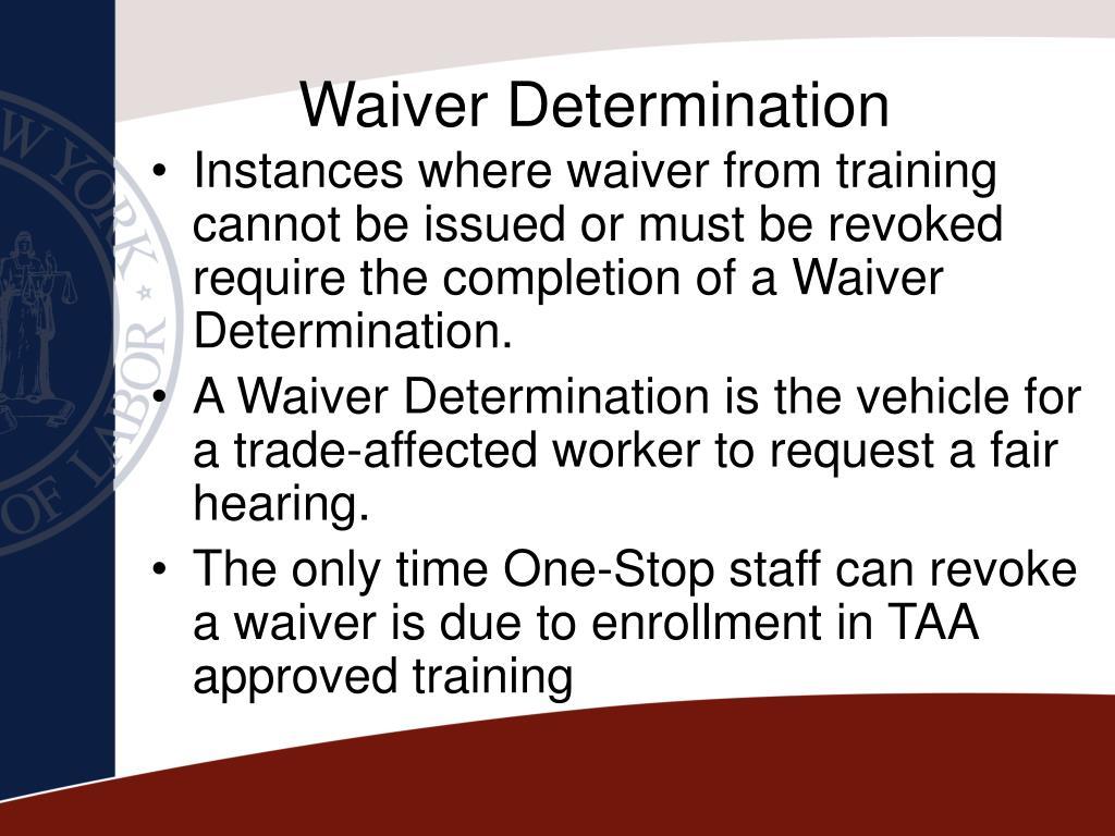 Waiver Determination