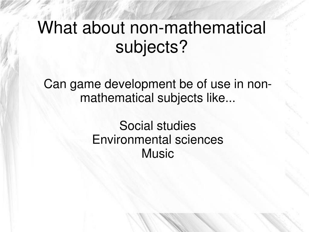 Can game development be of use in non-mathematical subjects like...