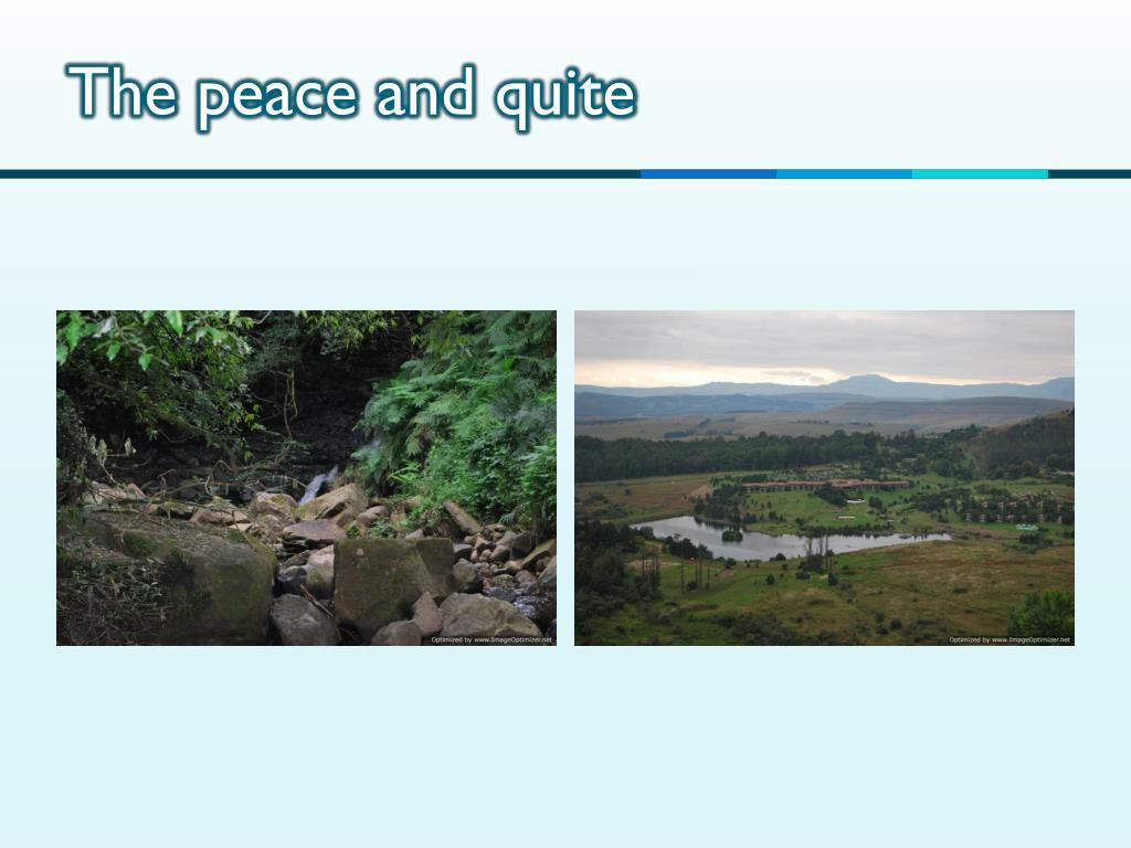The peace and quite