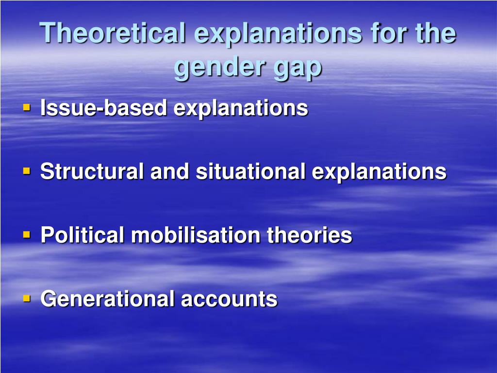 Theoretical explanations for the gender gap
