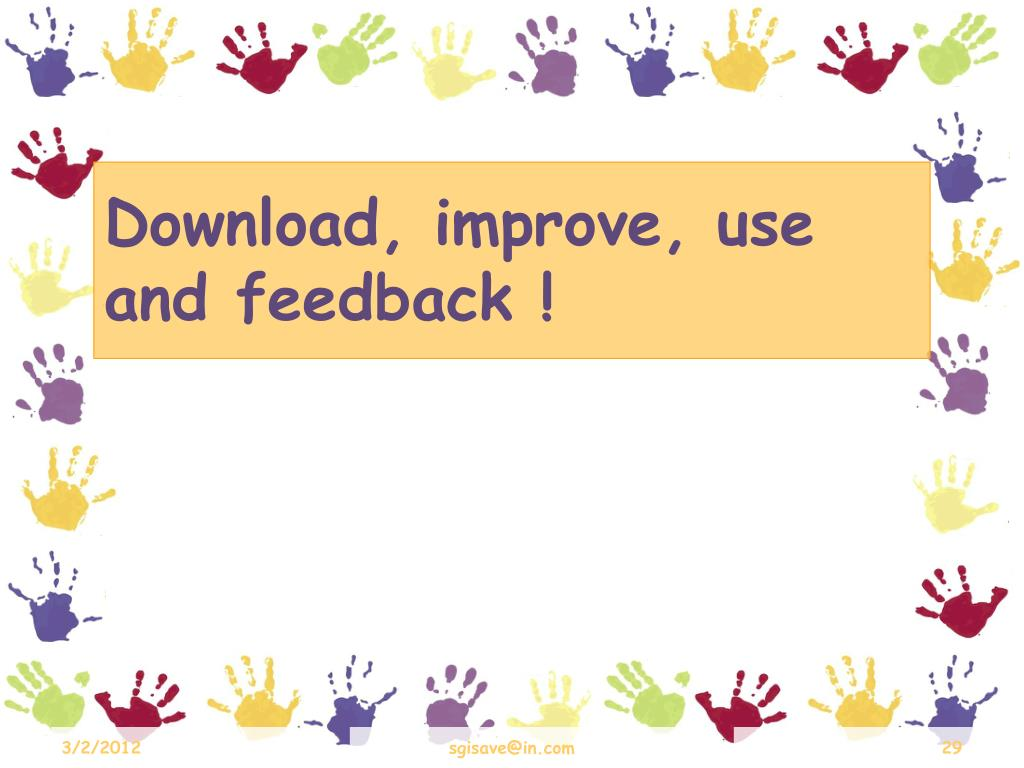 Download, improve, use and feedback !