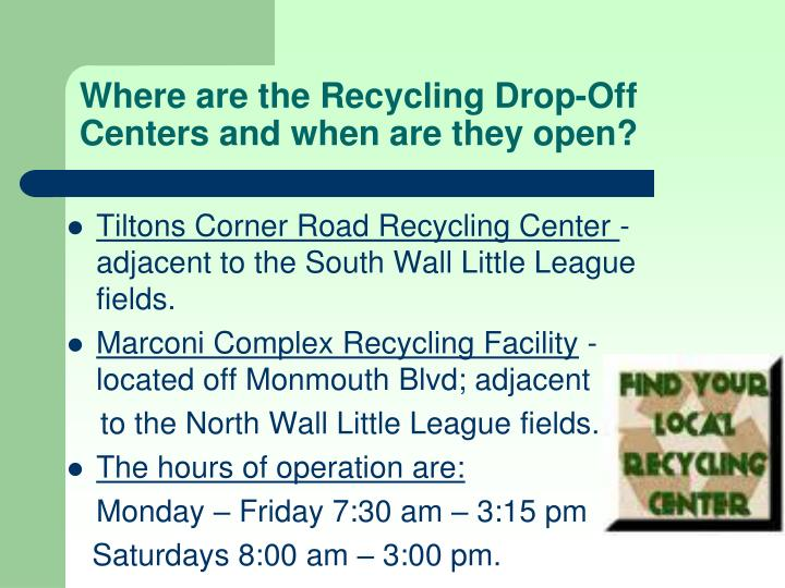 Where are the Recycling Drop-Off Centers and when are they open?