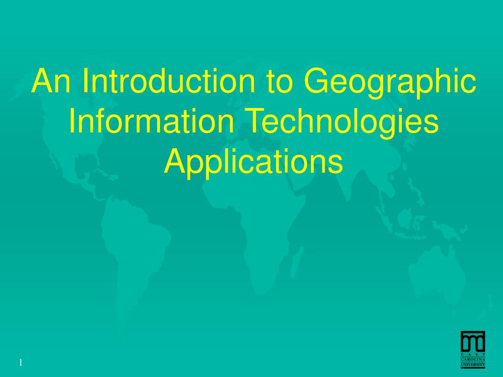 An Introduction to Geographic Information Technologies Applications