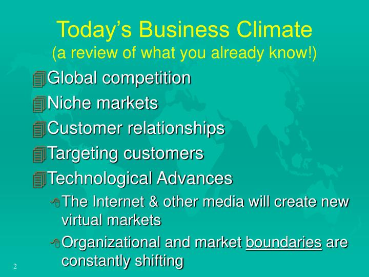 Today s business climate a review of what you already know