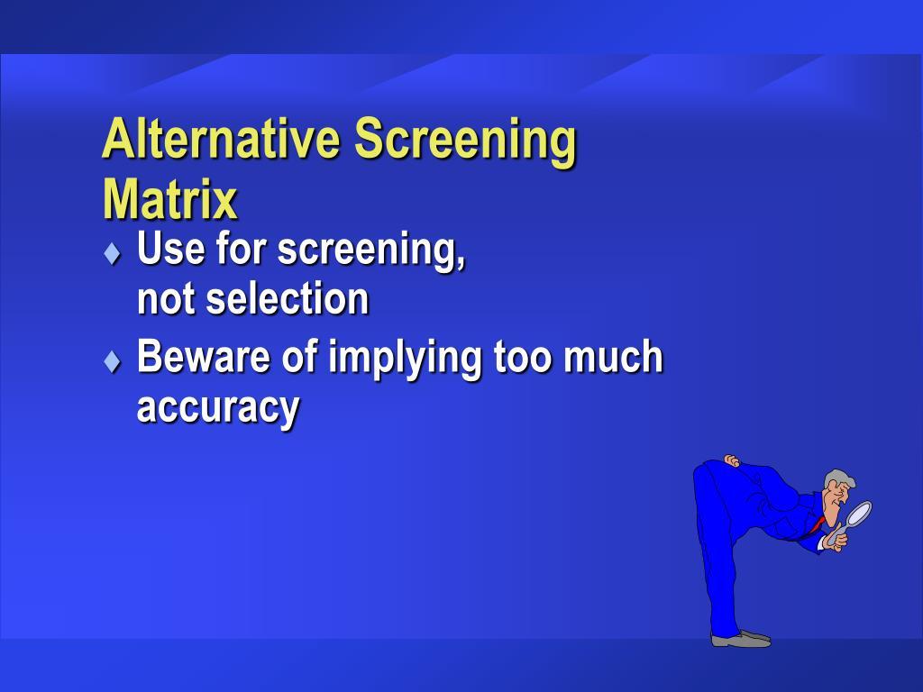 Alternative Screening Matrix
