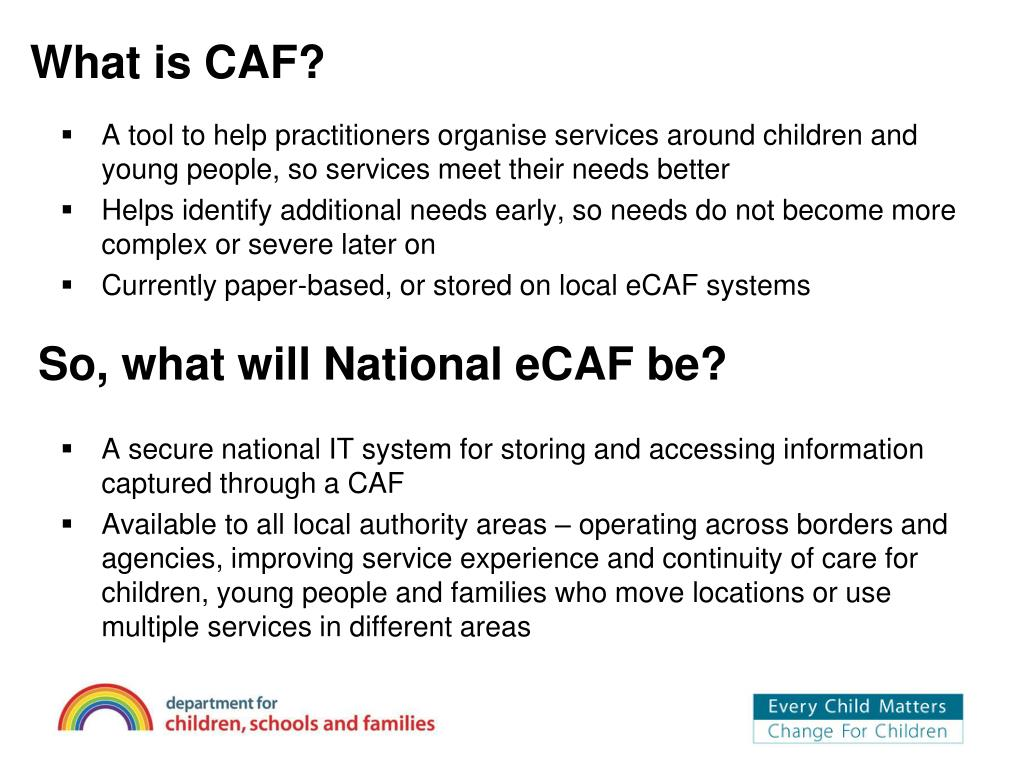 What is CAF?