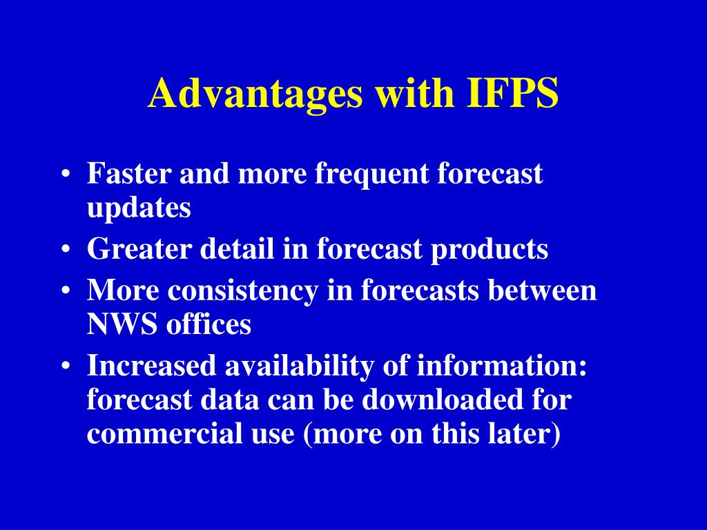 Advantages with IFPS