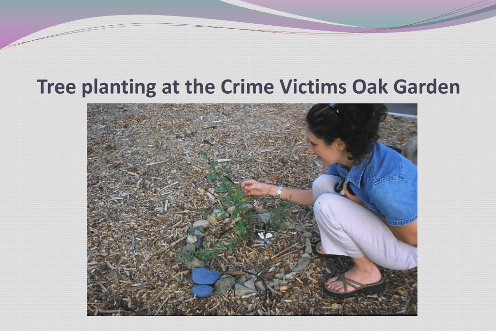 Tree planting at the Crime Victims Oak Garden