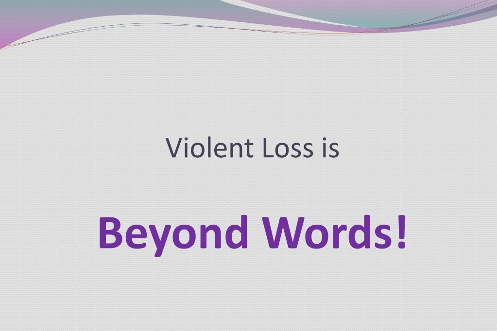 Violent Loss is