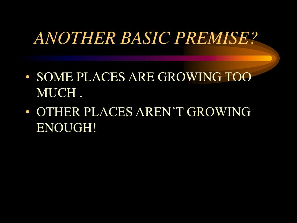 ANOTHER BASIC PREMISE?