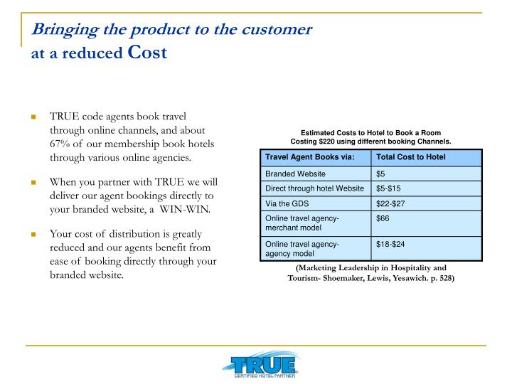 Bringing the product to the customer at a reduced cost