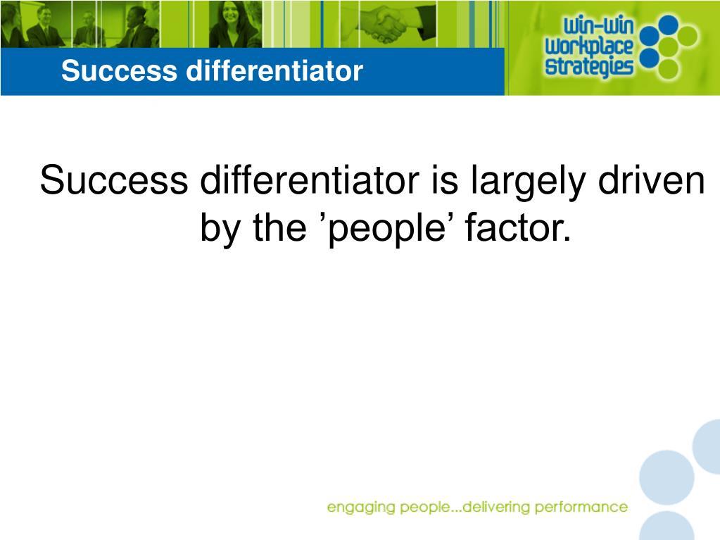 Success differentiator