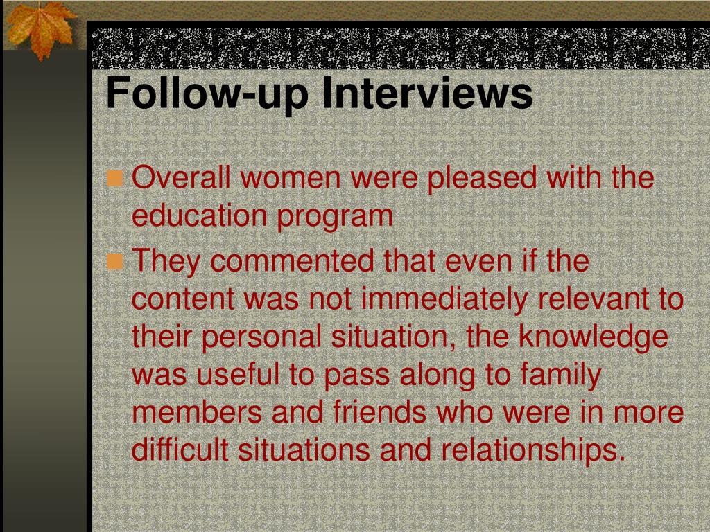 Follow-up Interviews
