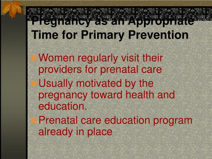 Pregnancy as an appropriate time for primary prevention l.jpg