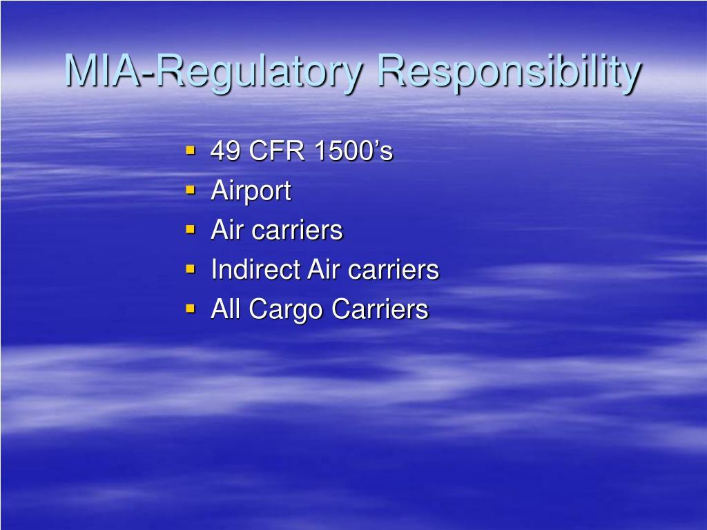 MIA-Regulatory Responsibility