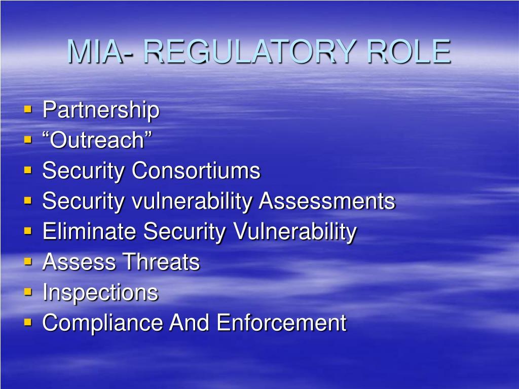 MIA- REGULATORY ROLE